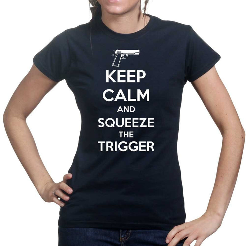 Keep Calm and Squeeze The Trigger Ladies T-shirt