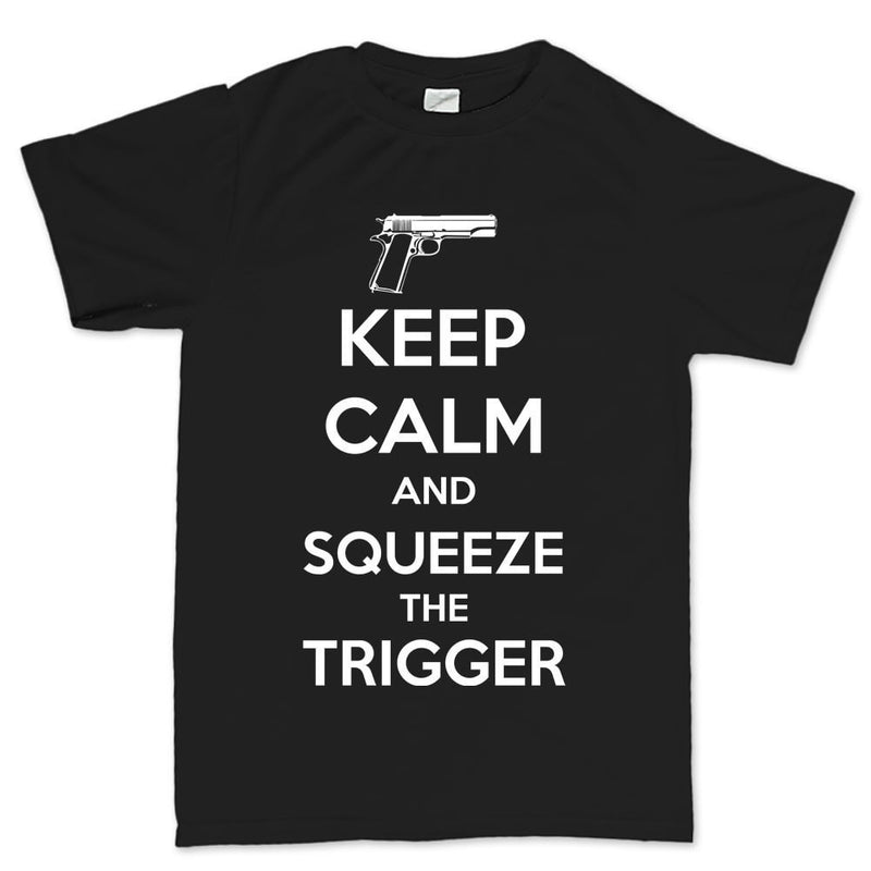 Keep Calm and Squeeze The Trigger Men's T-shirt