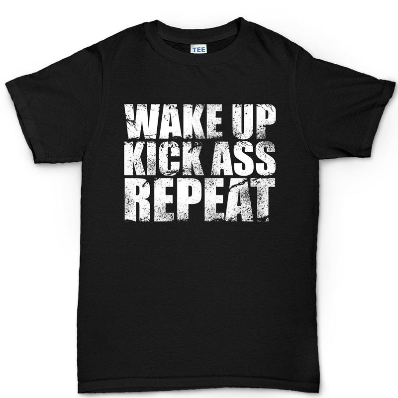 Wake Up. Kick Ass. Repeat. Men's T-shirt