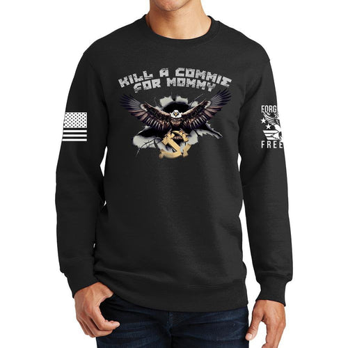 Kill A Commie For Mommy Sweatshirt