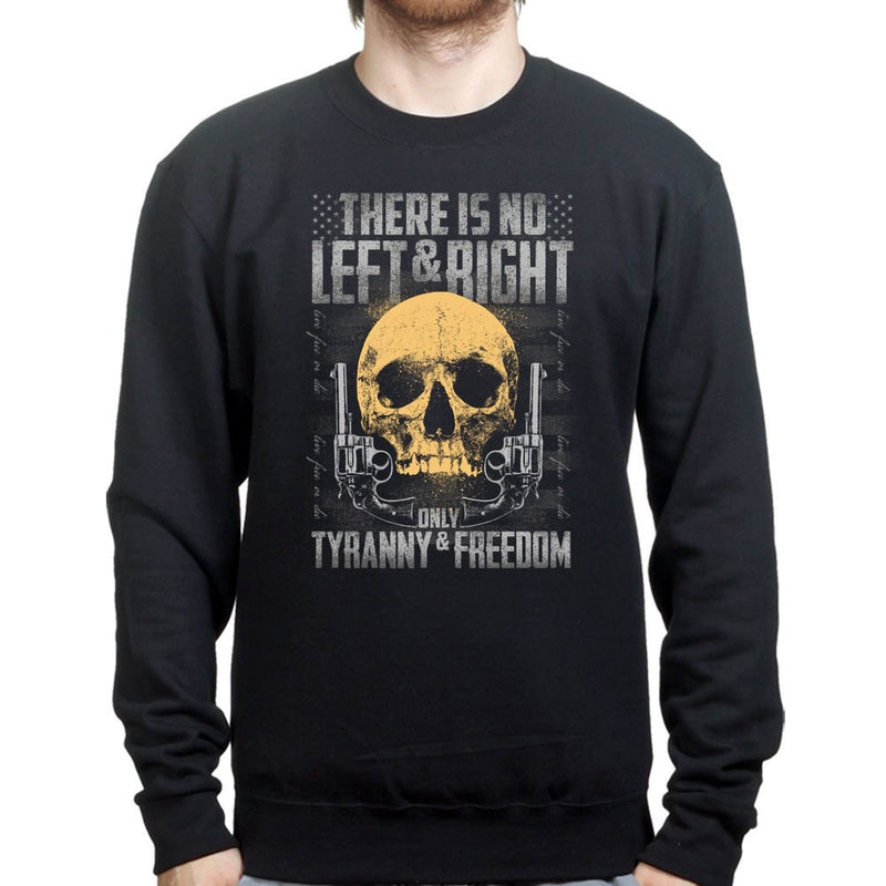 Unisex Tyranny and Freedom Sweatshirt