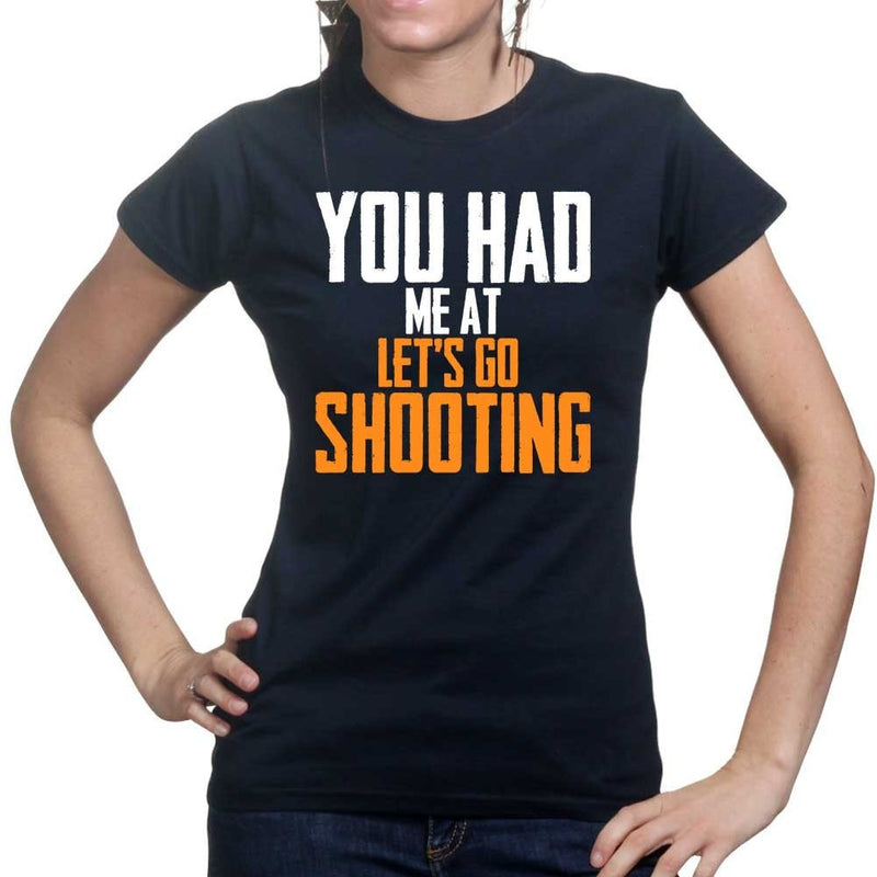 You Had Me At Shooting Ladies T-shirt