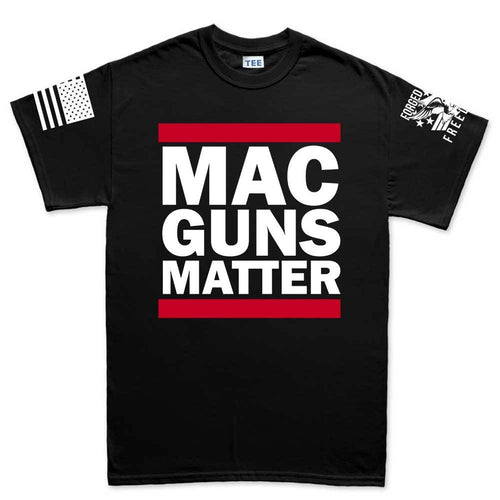 MAC Guns Matter Mens T-shirt