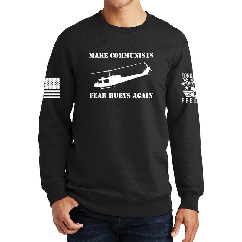 Make Communists Fear Hueys Again Sweatshirt