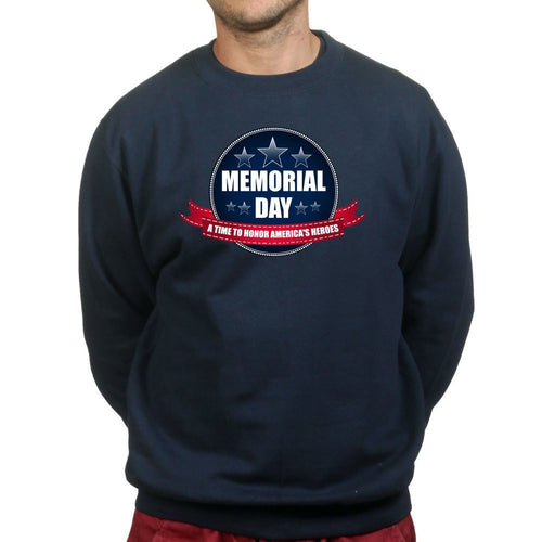 Memorial Day A Time to Honor Sweatshirt