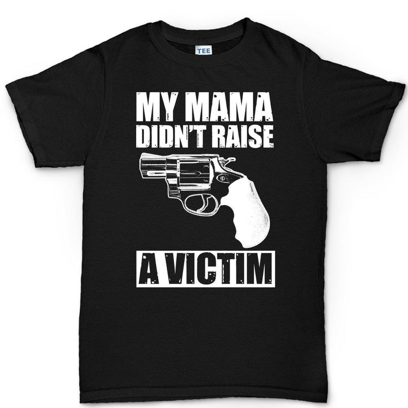 Mama Didn't Raise a Victim Men's T-shirt
