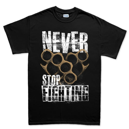 Men's Never Stop Fighting T-shirt