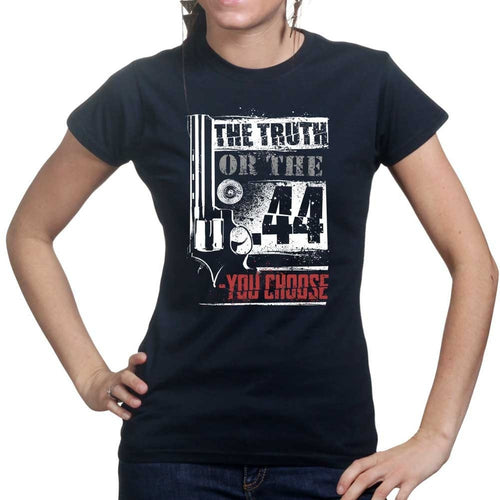 The Truth Or The .44 Ladies T-shirt