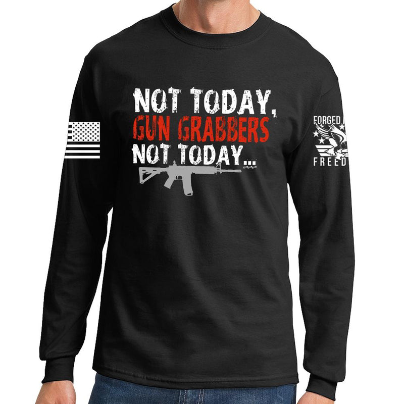 Not Today Gun Grabbers Long Sleeve T-shirt