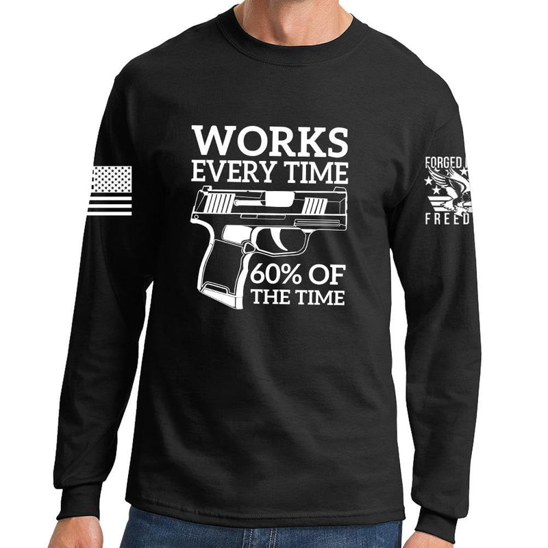 Works All The Time Long Sleeve T-shirt