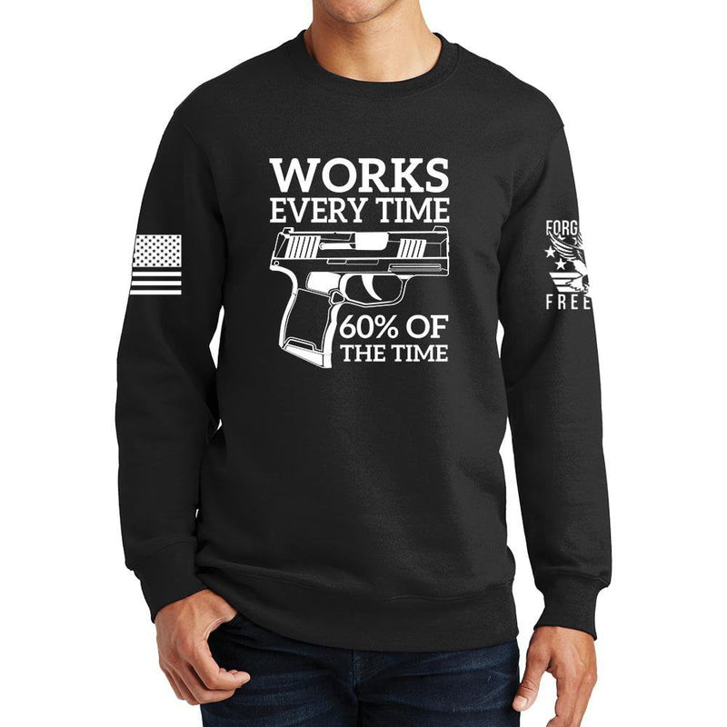 Works All The Time Sweatshirt