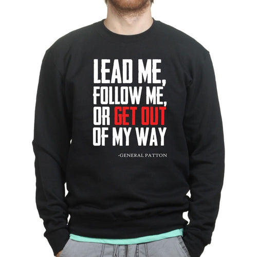 Get Out Of My Way (General Patton) Sweatshirt