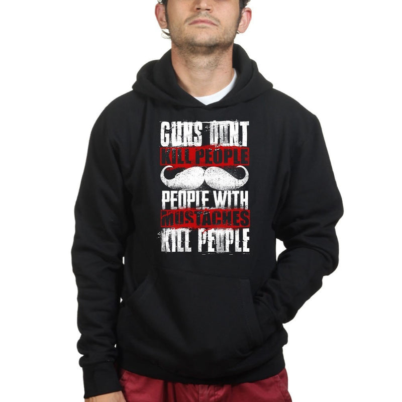 Unisex People With Mustaches KIll People Hoodie