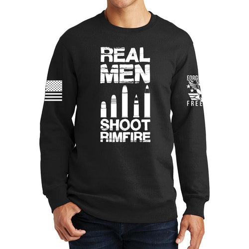 Real Men Shoot Rimfire Sweatshirt