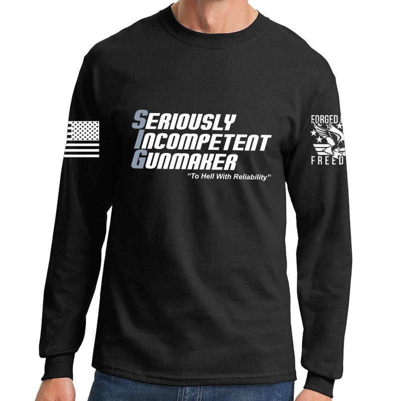 Seriously Incompetent Gunmaker Long Sleeve T-shirt