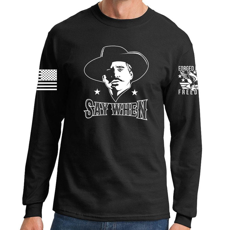 Say When Long Sleeve T-shirt