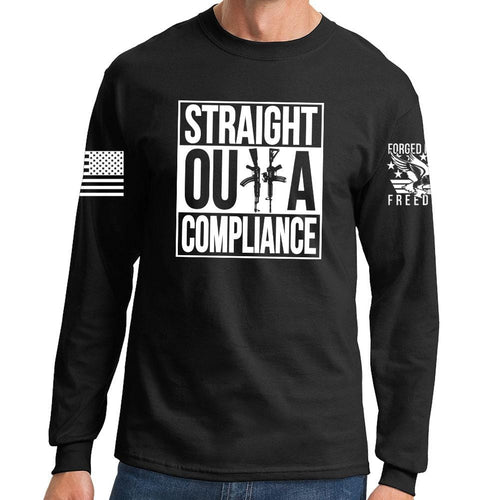 Straight Outta Compliance Long Sleeve T-shirt