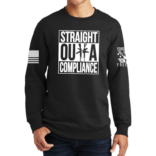 Straight Outta Compliance Sweatshirt