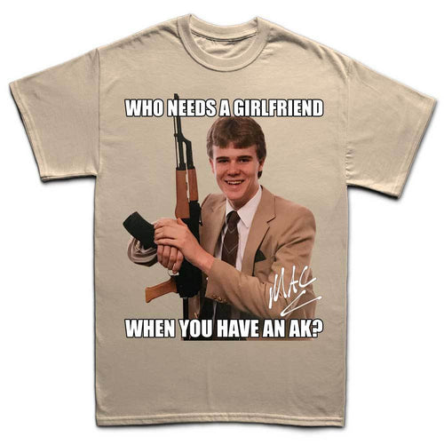 MAC Who Needs A Girlfriend T-shirt