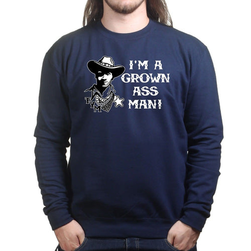 TYM Grown Ass Man Sweatshirt