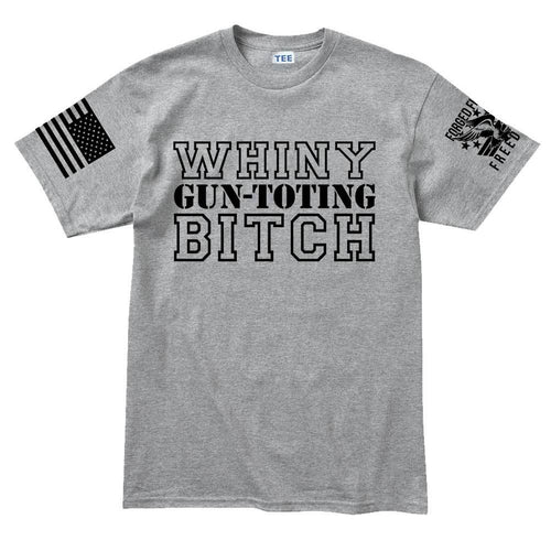 TYM Whiny Gun-Toting Bitch Mens T-shirt