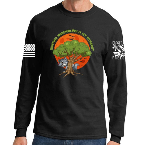 Hunting Werewolves Is My Workout Long Sleeve T-shirt