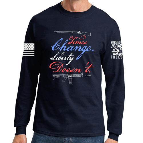 Times Change Liberty Doesn't Long Sleeve T-shirt