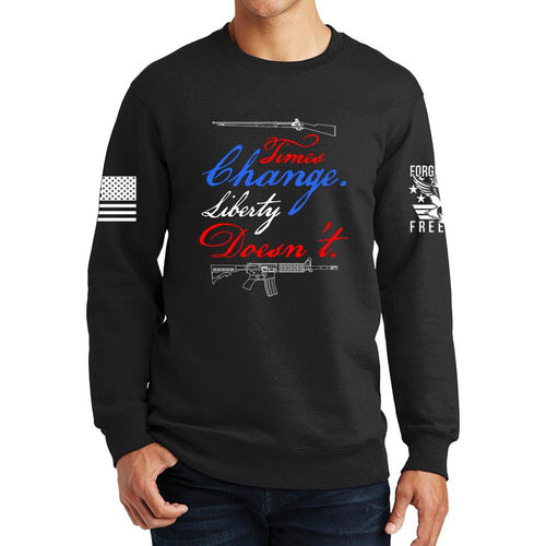 Times Change Liberty Doesn't Sweatshirt