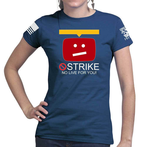 STRIKE No Live For You Ladies T-shirt
