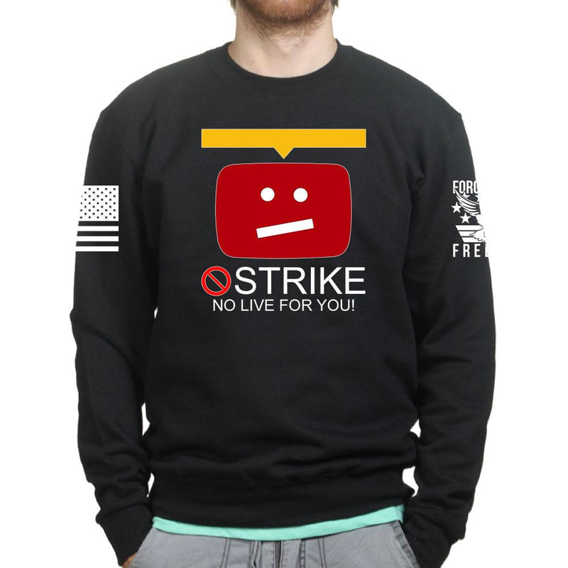 STRIKE No Live For You Unisex Sweatshirt