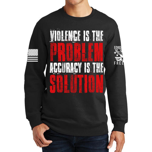Violence Is The Problem Sweatshirt