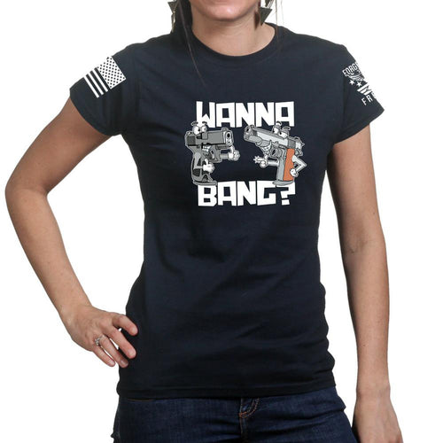 Wanna Bang? Ladies T-shirt