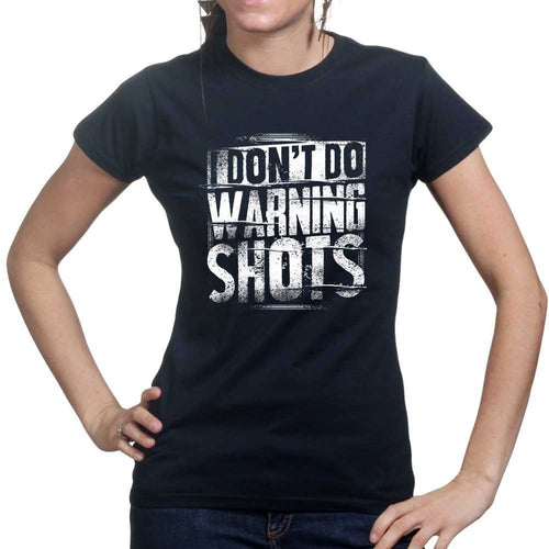 No Warning Shots Ladies T-shirt