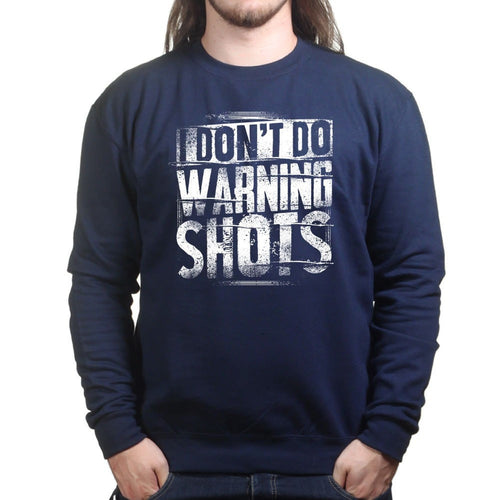 No Warning Shots Sweatshirt