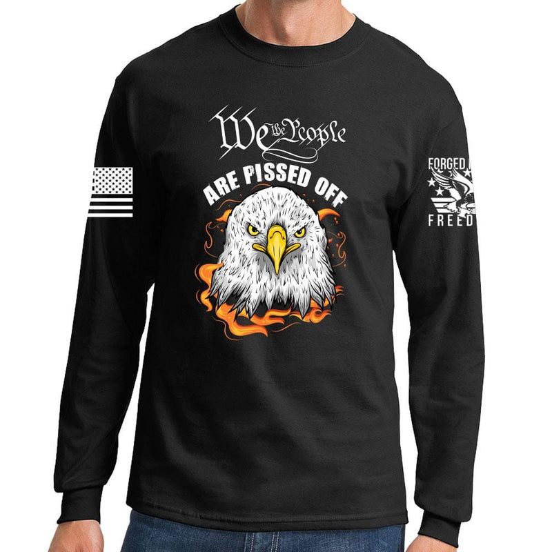 We The People Are Pissed Off Long Sleeve T-shirt