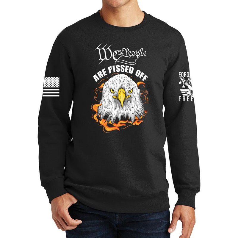 We The People Are Pissed Off Sweatshirt