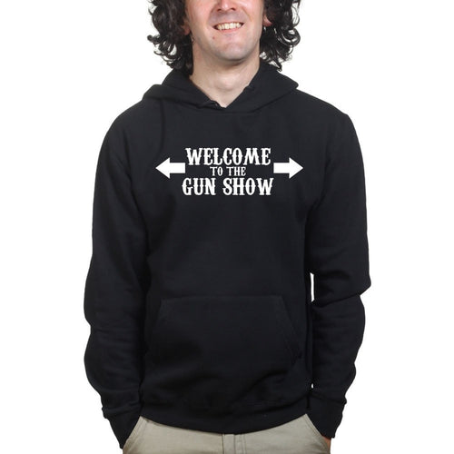 Welcome to the Gun Show Mens Hoodie