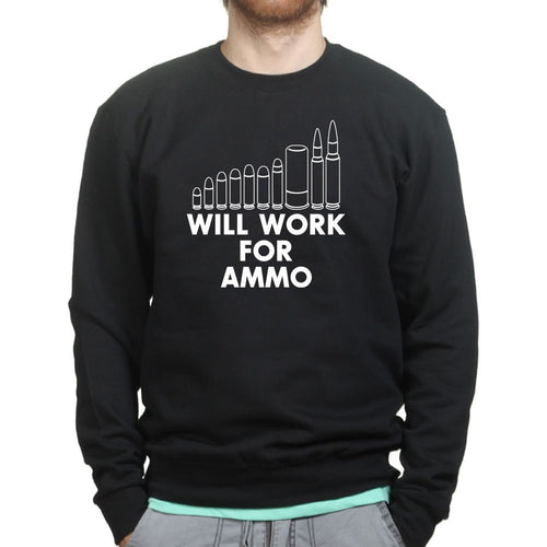 Will Work For Ammo Sweatshirt