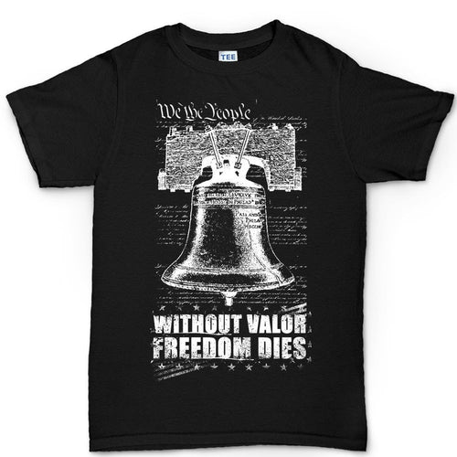 Men's Without Valor Freedom Dies T-shirt