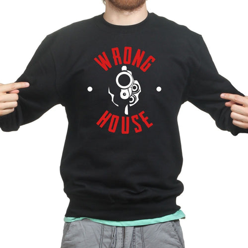 Wrong House Sweatshirt