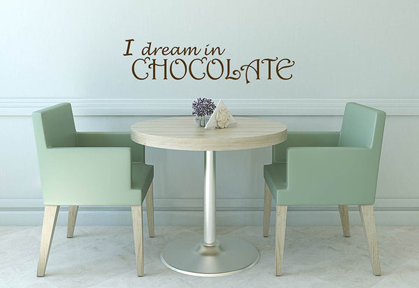 I Dream In Chocolate Wall Decal