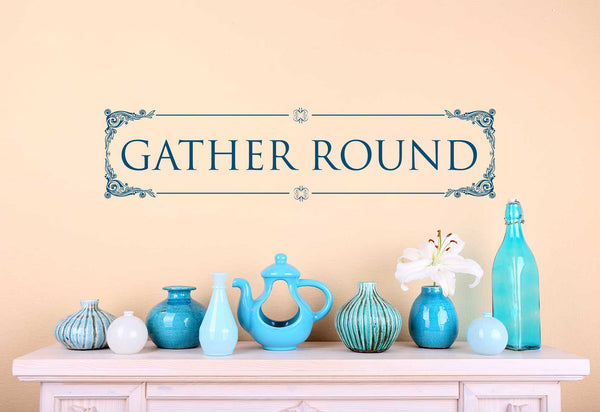 Gather Round Quote Wall Decal