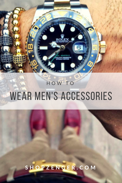 Adding Men's Accessories into a Dapper Wardrobe