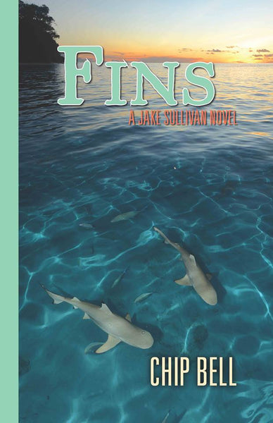 Fins by Chip Bell the 11th Book in the Jake Sullivan Series - Twisted Palms Trading Company Online Beach Shop