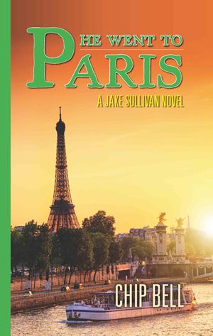 He Went to Paris by Chip Bell the 9th Book in the Jake Sullivan Series - Twisted Palms Trading Company Online Beach Shop