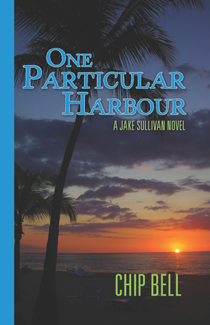 One Particular Harbor by Chip Bell the Fifth Book in the Jake Sullivan Series - Twisted Palms Trading Company Online Beach Shop