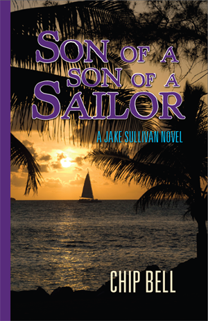 Son of a Son of a Sailor by Chip Bell the Fifth Book of the Jake Sullivan Series - Twisted Palms Trading Company Online Beach Shop