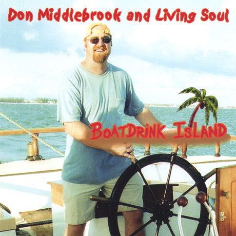 Don Middlebrook and Living Soul's Boatdrink Island Album - Twisted Palms Trading Company Online Beach Shop