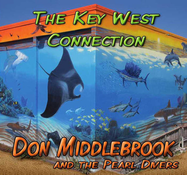 Don Middlebrook and The Pearl Divers' The Key West Connection Album Cover - Twisted Palms Trading Company Online Beach Shop