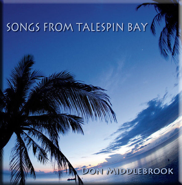 Don Middlebrook's Songs from Talespin Bay Album Cover - Twisted Palms Trading Company Online Beach Shop